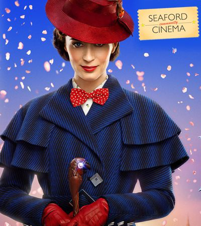Mary Poppins Returns at Seaford Community Cinema December 7th 2019